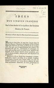 Idées d-un citoyen françois sur le lieu destiné à la sépulture des hommes illustres de France.