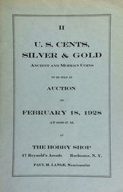 II. U.S. cents, silver & gold, ancient and modern coins to be sold at auction ... at The Hobby Shop ... Rochester, N.Y., Paul M. Lange, numismatist. [02/18/1928]