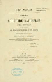 Iles Açores. Notice sur l-histoire naturelle des Açores suivie d-une description des mollusques terrestres de cet archipel