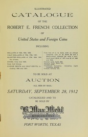 Illustrated Catalogue of the Robert E. French Collection of United States and Foreign Coins