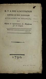 Il y a lieu a accusation contre le duc d-Orléans et le comte de Mirabeau, ou, Résumé and rapprochement des dépositions qui les chargent.