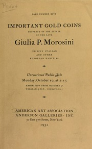 Important collection of gold coins : formed by the late Giovanni P. Morosini : chiefly Italian and other European Rarities belonging to the estate of the late Giulia P. Morosini. [10/10/1932]