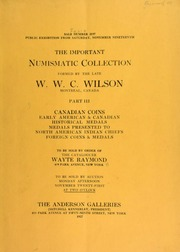 The important numismatic collection : formed by the late W. W. C. Wilson ... : part III ... [11/21/1927]