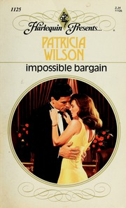 Impossible bargain : Wilson, Patricia : Free Download, Borrow, and