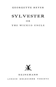 Sylvester Or The Wicked Uncle : Heyer, Georgette : Free Download
