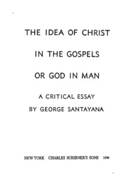 the idea of christ in the gospels or god in man a critical essay  the idea of christ in the gospels or god in man a critical essay george santayana streaming internet archive
