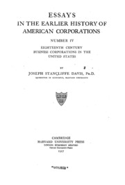 essays in the earlier history of american corporations davis  essay in the earlier history of anerican corporations number iv