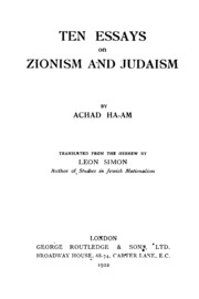 ten essays on zionism and judaism achad ha am  ten essays on zionism and judaism