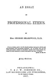 an essay on professional ethics sharswood george  an essay on professional ethics