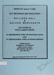 Index of about 11,000 1911 Michigan and Wisconsin Billiard Hall & Saloon Merchants as Found In Polk Gazetteers