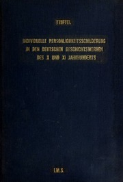 Individuelle persönlichkeitsschilderung in den deutschen geschichtswerken des 10. und 11. jahrhunderts ...