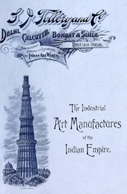 The industrial art manufactures of the Indian empire.