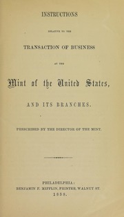 Instructions Relative to the Transaction of Business at the Mint of the United States and Its Branches