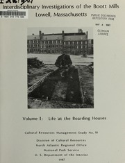 Interdisciplinary Investigations of the Boott Mills, Lowell, Massachusetts: Volume I: Life at the Boarding Houses