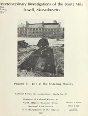 Interdisciplinary Investigations of the Boott Mills, Lowell, Massachusetts: Volume I: Life at the Boarding Houses, I