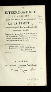 Interrogatoire de Monsieur Marie-Paul-Joseph-Roch-Yves-Gilbert de La Fayette : commandant-général de la Garde nationale parisienne, etc. etc. ; pardevant les grand-jurés du Palais-royal et de la terrasse des Feuillans ; avec