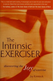 585580772b2dc The intrinsic exerciser : discovering the joy of exercise : Kimiecik ...