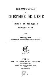 Introduction à l-histoire de l-Asie: Turcs et Mongols, des origines à 1405
