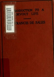an introduction to the life of st francis de sales St francis of sales, born in châteaux de sales, savoy, france,  he also wrote  introduction to a devout life and in the 20th century was.