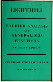 Introduction To Fourier Analysis And Generalised Functions Lighthill M J Sir Free Download Borrow And Streaming Internet Archive