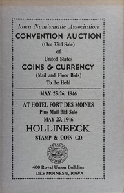 Iowa Numismatic Association Convention Auction (Our 33rd Sale) of United Sates Coins & Currency