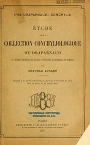Ipsa Draparnaudi conchylia; étude sur la collection conchyliologique de Draparnaud au Musée impérial et royal d-histoire naturelle de Vienne