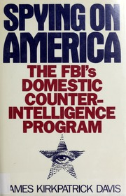 Spying on America : the FBI's domestic counterintelligence