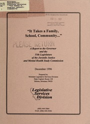 Vol 1996 DEC: It takes a family, school, community ... : a report to the Governor and the 55th Legislature of the Juvenile Justice and Mental Health Study Commission