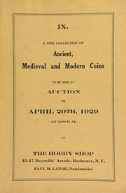 IX. A fine collection of ancient, medieval, and modern coins to be sold at auction ... at The Hobby Shop ... Rochester, N.Y., Paul M. Lange, numismatist. [04/20/1929]