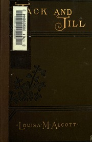 Jack and jill a village story alcott louisa may 1832 for Jack and jill stories