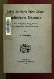 Jakob Friedrich Fries- Lehre von der unmittelbaren Erkenntnis; eine Nachprüfung seiner Reform der theoretischen Philosophie Kants