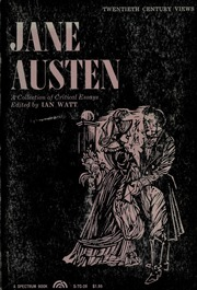 critical essays on jane austen In 1852, george henry lewes, the literary critic, sometime novelist,  mrs  gaskell, charlotte brontë—and jane austen, whose novels he had.