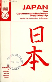 Japan : the government-business relationship : a guide for the American businessman - by Eugene J. Kaplan