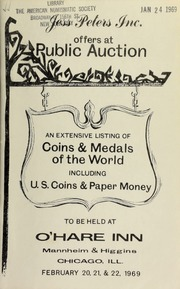 Jess Peters, Inc. offers at public auction an extensive listing of coins & medals of the world, including U.S. coins & paper money ... [02/20-22/1969]
