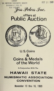 Jess Peters, Inc. offers at public auction U.S. coins & coins & medals of the world, in conjunction with the Hawaii State Numismatic Association Convention. [11/13-16/1969]