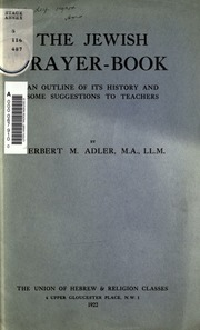 The Jewish prayer-book : an outline of its history     : Adler