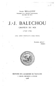 J. J. Balechou Graveur du Roi 1716-1764 ...