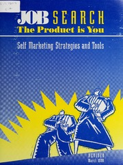 Job search, the product is you : self marketing strategies and tools