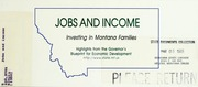 Vol 1998: Jobs and income : investing in Montana families : highlights from the Governors Blueprint for economic development
