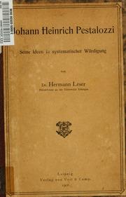 Johann Heinrich Pestalozzi : seine Ideen in systematischer Wurdigung.