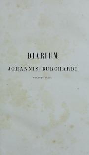 Johannis Bruchardi Argentinensis capelle pontificie sacrorum rituum magistri diarium, sive Rerum urbanarum commentarii (1483-1506), v.1