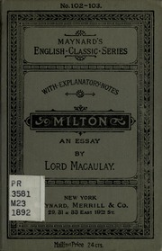 thomas babington macaulay essay on milton Thomas babington macaulay, 1st baron macaulay pc was a british poet,  in  1825 he published a prominent essay on milton in the edinburgh review in  1826.