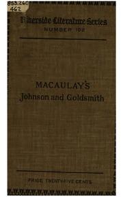 johnson and goldsmith essays by thomas babington macaulay  johnson and goldsmith essays by thomas babington macaulay
