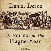 journal of the plague year No criticism of defoe's journal of the plague year has quite explained the source  of its imaginative appeal to the modern reader or of the plague year to defoe.