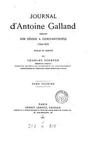 Journal d-A. Galland pendant son séjour à Constantinople, 1672-1673, publ. et annoté par C. Schefer