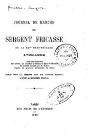 Journal de marche du sergent Fricasse de la 127e demi-brigade, 1792-1802: Avec les uniformes des ...
