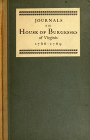 Journals Of The House Of Burgesses Of Virginia : Virginia. General  Assembly. House Of Burgesses : Free Download, Borrow, And Streaming :  Internet Archive