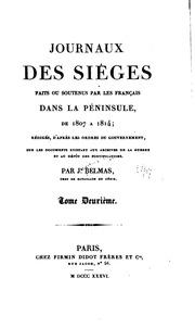 Journaux des siéges faits ou soutenus par les Français dans la péninsule, de ...