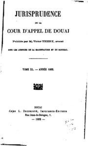 Jurisprudence de la cour impériale de Douai, ...
