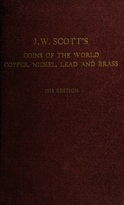 J.W. Scott's standard coin catalogue No. 2. : the copper coins of the world including lead, brass and nickel, to which has been added a full line of the Roman emperors.